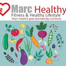 MarcHealthy gaat Plantaardig – Vegan Deel 3: Conclusie