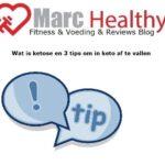 Wat is ketose en 3 tips om in keto af te vallen