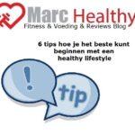 6 tips hoe je het beste kunt beginnen met een healthy lifestyle