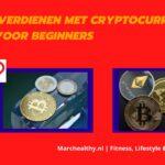 Geld Verdienen met Cryptocurrency? Mijn Tips en een stappenplan voor Beginners