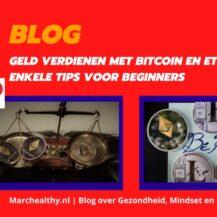 Geld verdienen met Bitcoin en Ethereum | Enkele tips voor Beginners
